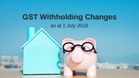 Withholding GST as at 1 July 2018